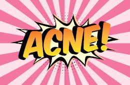 L'acné, la guerre est déclarée !